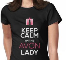 Keep Calm, I'm The AVON Lady! Womens Fitted T-Shirt