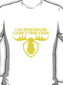 I Can Speak English, I Learn It From a Book T-Shirt