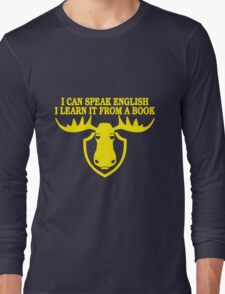 I Can Speak English, I Learn It From a Book Long Sleeve T-Shirt