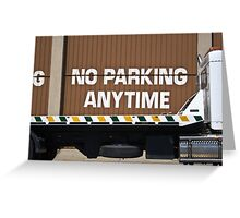 No Parking Anytime Greeting Card