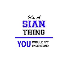 It's a SIAN thing, you wouldn't understand !! by allnames