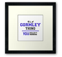 It's a GORMLEY thing, you wouldn't understand !! Framed Print