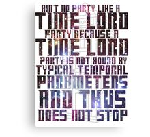 Aint No Party Like a Time Lord Party II Canvas Print