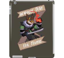 Always Fear the Flame iPad Case/Skin