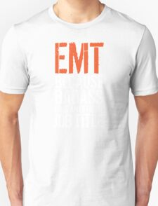 Limited Editon 'EMT because Badass Isn't an Official Job Title' Tshirt, Accessories and Gifts T-Shirt