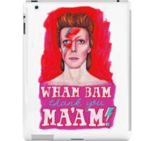 WHAM BAM Thank You MA'AM!- David Bowie iPad Case/Skin