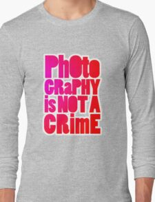 photography is not a crime 2.0 Long Sleeve T-Shirt