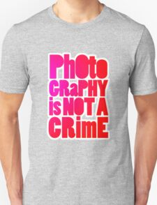 photography is not a crime 2.0 Unisex T-Shirt
