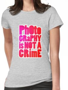 photography is not a crime 2.0 Womens Fitted T-Shirt