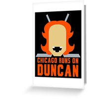 Chicago Runs on Duncan Greeting Card