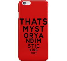 That's My Story and I'm Sticking To It iPhone Case/Skin