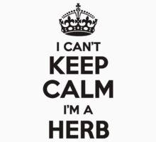 I cant keep calm Im a HERB T-Shirt