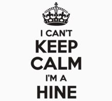 I cant keep calm Im a HINE by icant