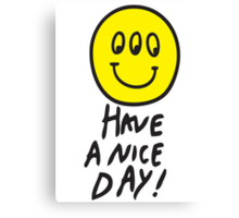 Have a nice day Canvas Print
