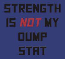 Strength is NOT my dump stat by Noah Kantor