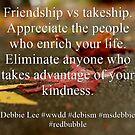 Friendship vs takeship by msdebbie