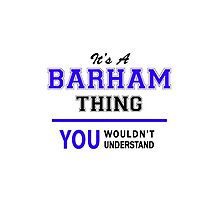It's a BARHAM thing, you wouldn't understand !! by yourname