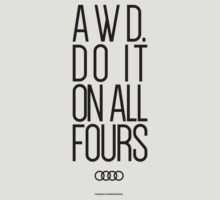 AWD. Do It On All Fours by RexDesigns