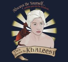 Game of Thrones- Always Be Khaleesi by stella4star