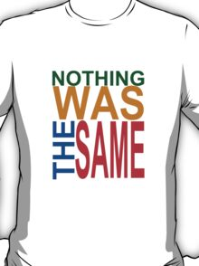 Nothing Was The Same III T-Shirt