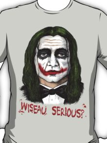 Wiseau SERIOUS?? The Room's Tommy Wiseau meets the Joker! T-Shirt