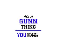 It's a GUNN thing, you wouldn't understand !! by thenamer