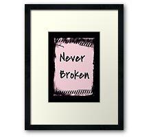 Never Broken Framed Print
