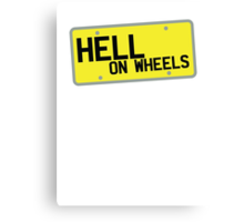 HELL on WHEELS on a licence plate DRIVER! Canvas Print