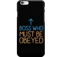 BOSS who must be obeyed iPhone Case/Skin