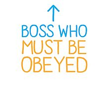 BOSS who must be obeyed Photographic Print