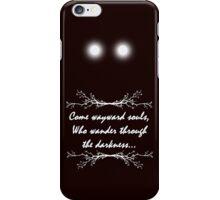 """Come Wayward Souls..."" iPhone Case/Skin"