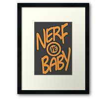 Nerf Me Baby Framed Print
