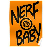 Nerf Me Baby Poster