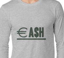 CA$H Long Sleeve T-Shirt