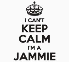 I cant keep calm Im a JAMMIE by icant