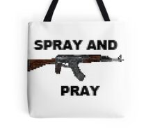 SPRAY AND PRAY Tote Bag