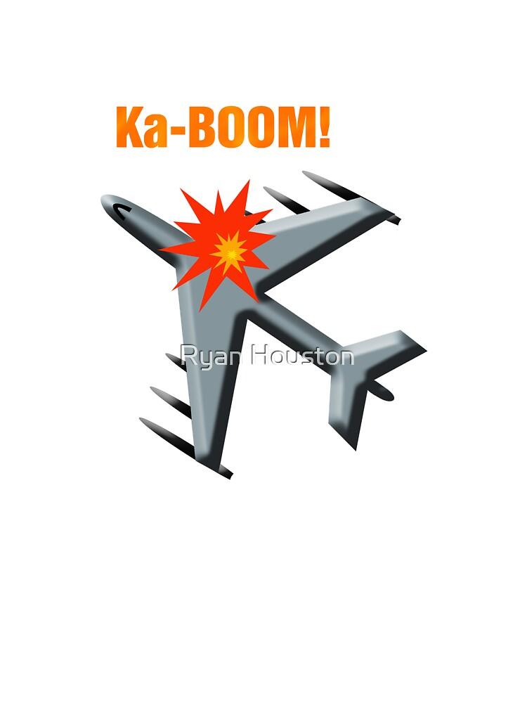 Plane Go Boom by Ryan Houston