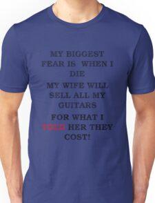 Guitar Players Worst Fear Unisex T-Shirt