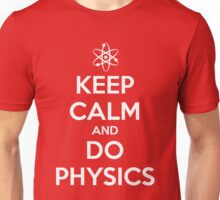 Keep Calm and Do Physics Unisex T-Shirt