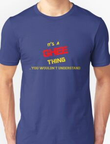 It's a GHEE thing, you wouldn't understand !! T-Shirt