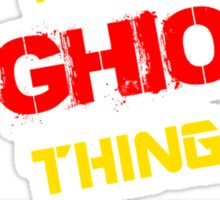 It's a GHIO thing, you wouldn't understand !! Sticker