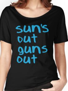 Sun's Out Gun's Out Women's Relaxed Fit T-Shirt