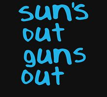 Sun's Out Gun's Out Unisex T-Shirt
