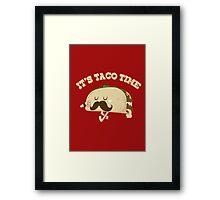 Taco Time! Framed Print