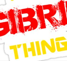 It's a GIBRIL thing, you wouldn't understand !! Sticker