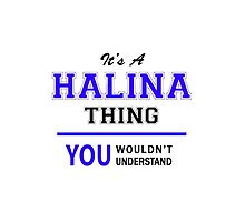 It's a HALINA thing, you wouldn't understand !! by thenamer