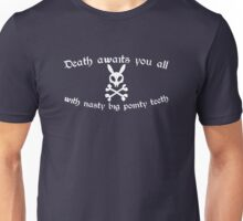 Death Awaits You All With Nasty, Big, Pointy Teeth Unisex T-Shirt