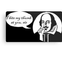 I Bite My Thumb At You, Sir Metal Print