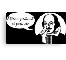 I Bite My Thumb At You, Sir Canvas Print