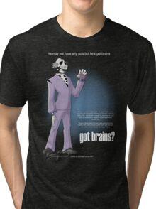 Got brains? Tri-blend T-Shirt